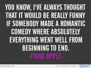 Fiona Apple Quote...