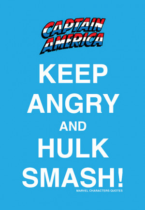 Keep Angry And Hulk Smash - America Quote