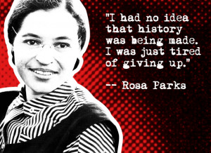 rosa parks quotes inspirational life change getting tired