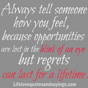 Always Tell Someone How You Feel. | Love Quotes And SayingsLove ...