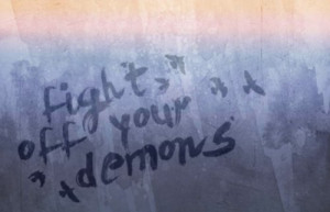 Fight Off Your Demons Quote