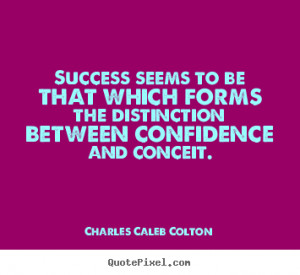 Success quotes - Success seems to be that which forms the distinction ...
