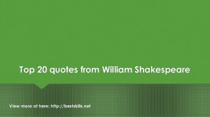 Top 20 quotes from William Shakespeare