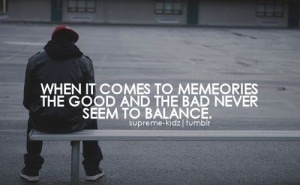 ... memories quotes about memories good bad quotes life life quotes
