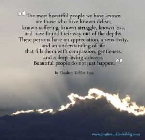 The Most Beautiful People We Have Known ~ Beauty Quote