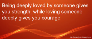 Beautiful Love Quotes Being Deeply Loved by Someone Gives You