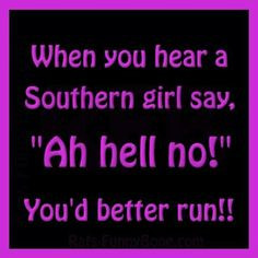 Cute Southern Girl Quotes Southern girl