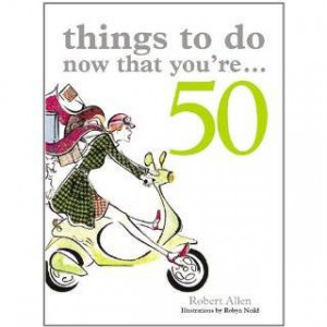 Turning 50 Quotes, Lists, and Helpful Hints