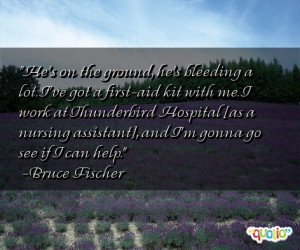 Nurse Assistant Sayings http://www.famousquotesabout.com/on ...