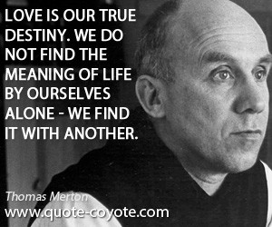 Destiny quotes - Love is our true destiny. We do not find the meaning ...