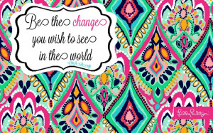 ... New desktop Background Lilly Pulitzer Print With Be The Change You