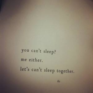 lets cant sleep together. | via Facebook