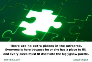 missing piece of the puzzle with the quote: There are no extra pieces ...