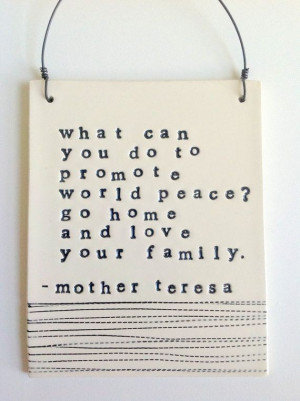 World Peace Quotes Mother Teresa Plaque Mother Teresa Quote