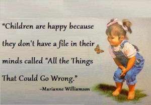 Children Are Happy Because They Don't Have A File In Their Minds ...