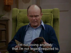 That 70's Show That 70's Show- quote