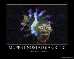 Muppet Nostalgia Critic Demotivational by PsychoDemonFox