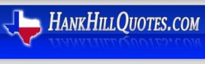 hill quotes home hank hill quotes peggy hill quotes bobby hill quotes ...