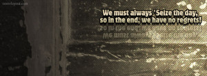 Seize The Day We Have No Regrets Facebook Cover Layout