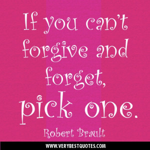 If you can't forgive and forget, pick one
