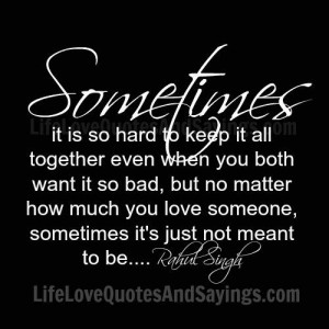 Sometimes it is so hard to keep it all together even when you both ...