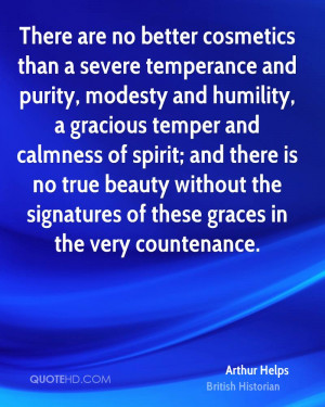 There are no better cosmetics than a severe temperance and purity ...