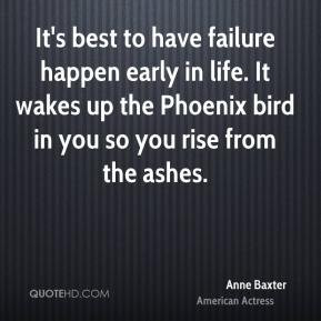 ... life. It wakes up the Phoenix bird in you so you rise from the ashes
