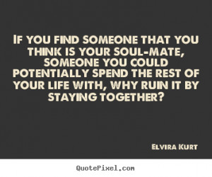 love quotes from elvira kurt make personalized quote picture