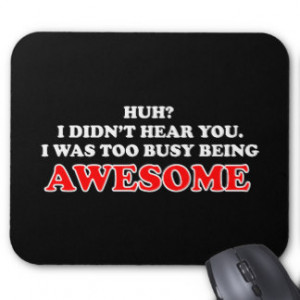 Funny Quotes About Being Awesome