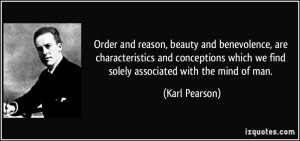 Order and reason, beauty and benevolence, are characteristics and ...