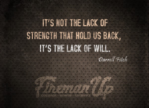It's not the lack of strength that hold us back, It's the lack of ...