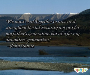 We must work together to save and strengthen Social Security not just ...