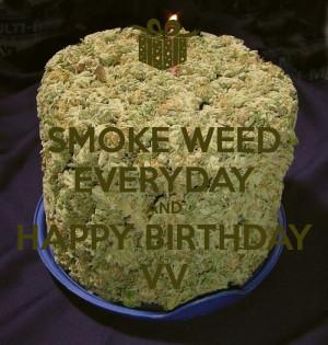Happy Birthday And Smoke Weed