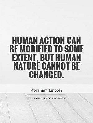 Human Nature Can Not Be Changed Quote