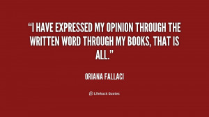 have expressed my opinion through the written word through my books ...