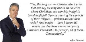 Jon Stewart on the War on Christianity.