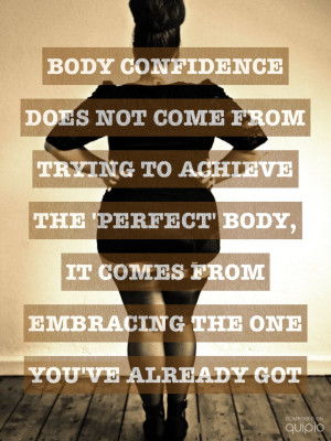 Go Back > Gallery For > Positive Body Image Quotes
