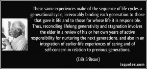 experiences make of the sequence of life cycles a generational cycle ...