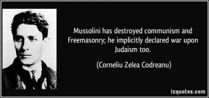 Mussolini has destroyed communism and Freemasonry; he implicitly ...