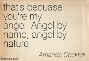 ... because-youre-my-angel-angel-by-name-angel-by-nature-angels-quote.jpg