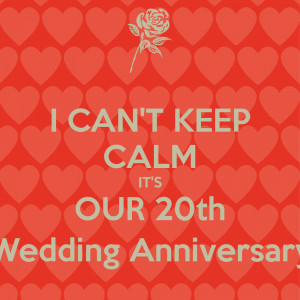 can-t-keep-calm-it-s-our-20th-wedding-anniversary.png