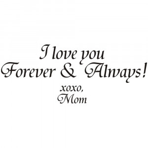 Love You Always And Forever Quotes 'i love you forever and always