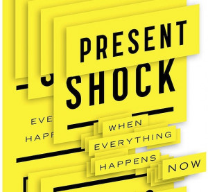 Some key quotes from Douglas Rushkoff's new book: Present Shock ...