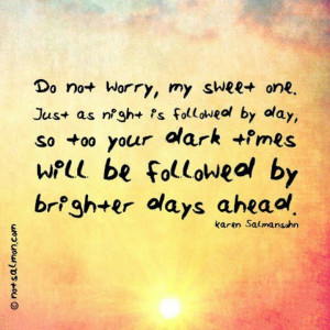 Brighter days aheaD :)