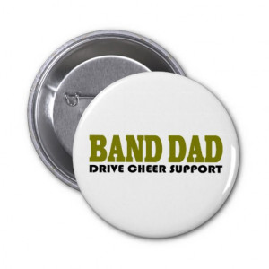 Marching Band Dad Suppport Buttons