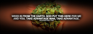Weed Is From Earth Quote Facebook Cover
