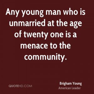 brigham-young-leader-quote-any-young-man-who-is-unmarried-at-the-age ...