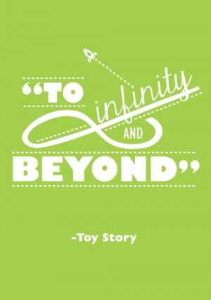 ... include: toy story, disney, infinity, quote and infinity and beyond