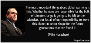 The most important thing about global warming is this. Whether humans ...
