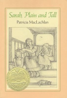 Sarah, Plain, and Tall by Patricia MacLachlan
